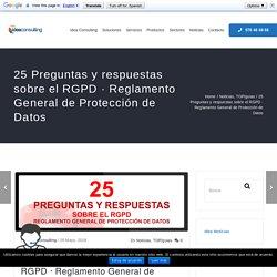 25 Preguntas y respuestas sobre el RGPD · Reglamento General de Protección de Datos - Idea Consulting