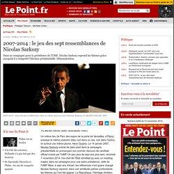 2007-2014 : le jeu des sept ressemblances de Nicolas Sarkozy