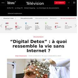"""""""Digital Detox"""" : à quoi ressemble la vie sans Internet ?"""