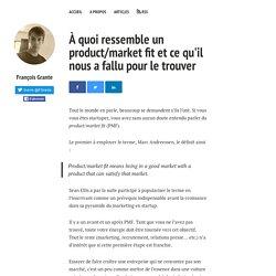 À quoi ressemble un product/market fit ?