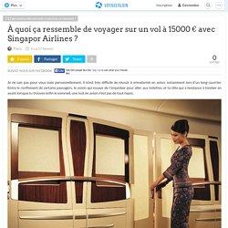À quoi ça ressemble de voyager sur un vol à 15000 € avec Singapor Airlines ?