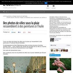 Des photos de villes sous la pluie ressemblent à des peintures à l'huile - 2Tout2Rien