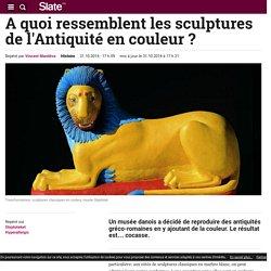 A quoi ressemblent les sculptures de l'Antiquité en couleur
