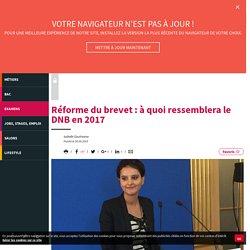 Réforme du brevet : à quoi ressemblera le DNB en 2017 - Letudiant.fr - L'Etudiant