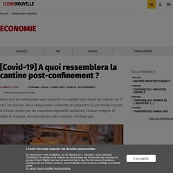 A quoi ressemblera la cantine post-confinement ? - Restauration collective