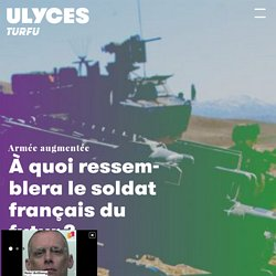 À quoi ressemblera le soldat français du futur ?