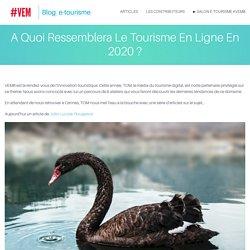 A Quoi Ressemblera Le Tourisme En Ligne En 2020 ? - Blog e-tourisme #VEM : les dernières infos du tourisme digital