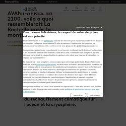 AVANT-APRES. En 2100, voilà à quoi ressemblerait La Rochelle après la montée des eaux