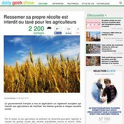 Ressemer sa propre récolte est interdit ou taxé pour les agriculteurs