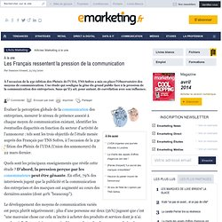 Les Français ressentent la pression de la communication - e-mark