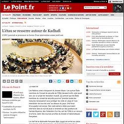 ONU - L'étau se resserre autour de Kadhafi, actualité Monde : Le Point