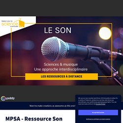 MPSA - Ressource Son by marie.fauquembergue on Genially
