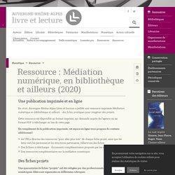 ARALL : Médiation numérique, en bibliothèque et ailleurs (2020)