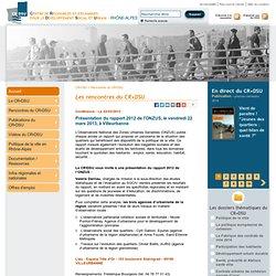 Centre de ressource et d'échanges pour le développement social et urbain - Rhône-Alpes > Présentation du rapport 2012 de l'ONZUS, le vendredi 22 mars 2013, à Villeurbanne