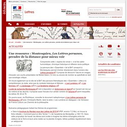 Une ressource : Montesquieu, Les Lettres persanes, prendre de la distance pour mieux voir-Lettres-Éduscol