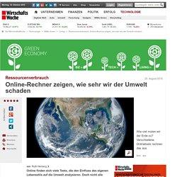 Ressourcenverbrauch: Online-Rechner zeigen, wie sehr wir der Umwelt schaden