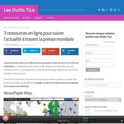3 ressources en ligne pour suivre l'actualité à travers la presse mondiale – Les Outils Tice
