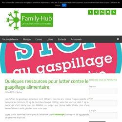 Quelques ressources pour lutter contre le gaspillage alimentaire - Family-hub