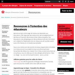 Ressources à l'intention des éducateurs - Allergies Alimentaires Canada