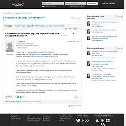 Lu Ressources-Solidaires.org: des logiciels libres pour l'associatif: Framasoft. - L'économie sociale, l'alternative ? sur Viadeo.com
