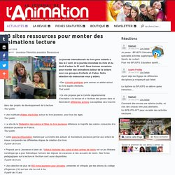 13 sites ressources pour monter des animations lecture