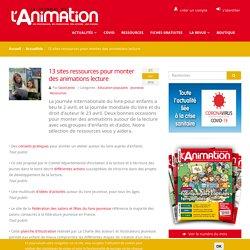 13 sites ressources pour monter des animations lecture