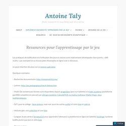 Ressources pour l'apprentissage par le jeu – Antoine Taly