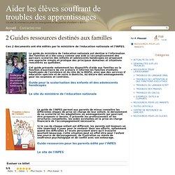 2 Guides ressources destinés aux familles - Aider les élèves souffrant de troubles des apprentissages