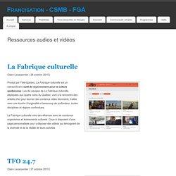 Ressources audios et vidéos – Francisation – CSMB – FGA