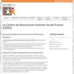 Le Centre de Ressources Autisme Ile-de-France (CRAIF)