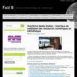 OverDrive Media Station : interface de médiation des ressources numériques en bibliothèque