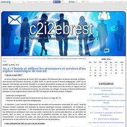 A1.3 : Choisir et utiliser les ressources et services d'un espace numérique de travail - c2i2ebrest
