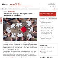 [Ressources humaines] L'actualité actuEL RH : Le nouveau paysage des opérateurs de compétences se dessine