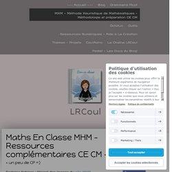 Maths En Classe MHM - Ressources complémentaires CE CM - - Bien en classe avec LRCoul !