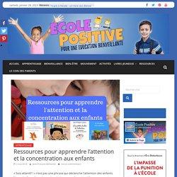 Ressources pour apprendre l'attention et la concentration aux enfants