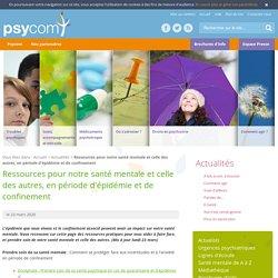Ressources pour notre santé mentale et celle des autres, en période d'épidémie et de confinement - Actualités du Psycom - Espace Presse