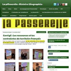 Corrigé : Les ressources et les contraintes du territoire français - La p@sserelle -Histoire Géographie-