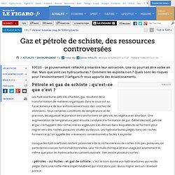 Environnement : Gaz et pétrole de schiste, des ressources controversées