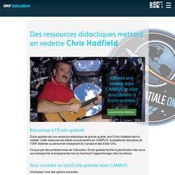 Des ressources didactiques mettant en vedette Chris Hadfield Éducation ONF - Office national du film du Canada