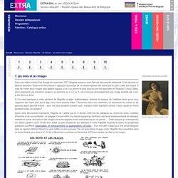 Ressources - Dossiers Magritte - 10 thèmes - Les mots et les images - EXTRA-EDU, le site d'EDUCATEAM - Service éducatif - Musées royaux des Beaux-Arts de Belgique