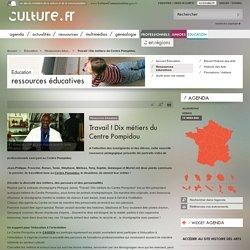 Travail ! Dix métiers du Centre Pompidou / Ressources éducatives / Éducation