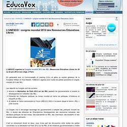 L'UNESCO : congrès mondial 2012 des Ressources Éducatives Libres