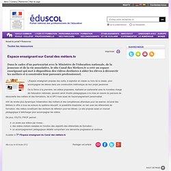 Ressources - Espace enseignant sur Canal des métiers.tv