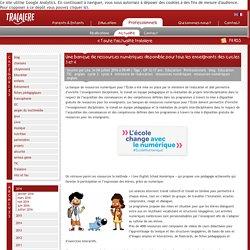 Une banque de ressources numériques disponible pour tous les enseignants des cycles 3 et 4