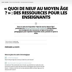 « Quoi de neuf au Moyen Âge ? » : des ressources pour les enseignants