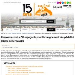 Ressources de La Clé espagnole pour l'enseignement de spécialité (classe de terminale)