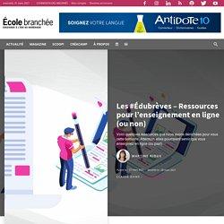 Les #Édubrèves - Ressources pour l'enseignement en ligne (ou non)