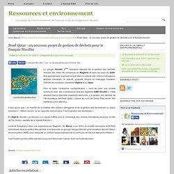 Pearl Qatar : un nouveau projet de gestion de déchets pour le français Nicollin