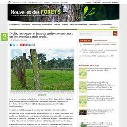 Droits, ressources et impacts environnementaux : un lien complexe mais crucial