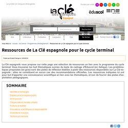 Ressources de La Clé espagnole pour le cycle terminal